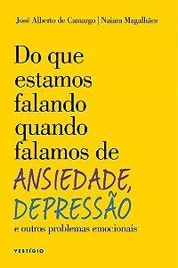 Do que estamos falando quando falamos de ansiedade,depressão