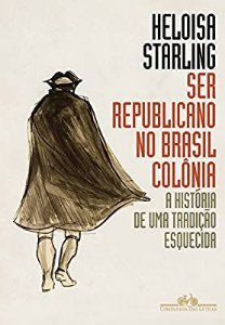 Ser republicano no brasil colonia - A historia de uma tradição esquecida