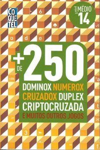 MAIS DE 250 DOMINOX NUMEROX CRUZADOX DUPLEX CRIPTOCRUZADA - LIVRO 14 - COQUETEL