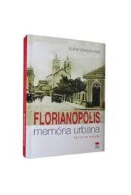 FLORIANÓPOLIS MEMÓRIA URBANA