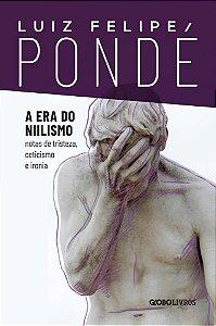 ERA DO NIILISMO, A - GLOBO