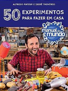 MANUAL DO MUNDO - 50 EXPERIMENTOS PARA FAZER EM CASA - SEXTANTE