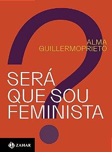 SERA QUE SOU FEMINISTA - ZAHAR