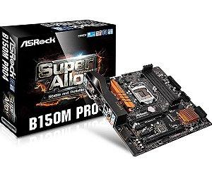 Placa Mãe ASRock Intel LGA 1151 mATX B150M Pro4 DDR4