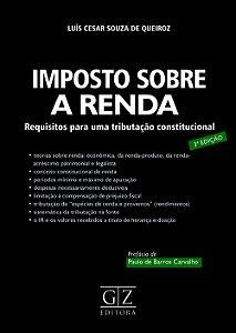 IMPOSTO SOBRE A RENDA - Requisitos para uma tributação constitucional
