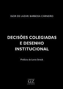 Decisões Colegiadas e Desenho Institucional