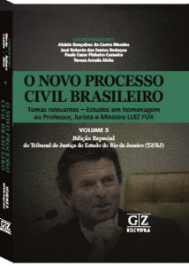 O NOVO PROCESSO CIVIL BRASILEIRO - Temas relevantes – Estudos em homenagem ao Professor, Jurista e Ministro LUIZ FUX – Vol. III