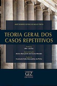 TEORIA GERAL DOS CASOS REPETITIVOS