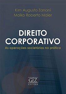 DIREITO CORPORATIVO As operações societárias na prática