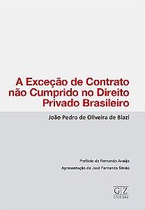 A EXCEÇÃO DE CONTRATO NÃO CUMPRIDO NO DIREITO PRIVADO BRASILEIRO