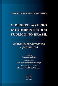 DIREITO AO ERRO DO ADMINISTRADOR PÚBLICO NO BRASIL, O