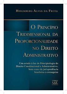 Princípio Tridimensional da Proporcionalidade no Direito Administrativo,O