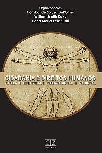 Cidadania e Direitos Humanos - Tutela e Efetividade Internacional e Nacional
