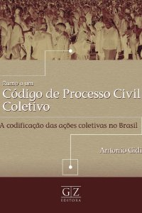 Rumo a um Código de Processo Civil Coletivo