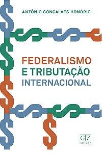 Federalismo e Tributação Internacional