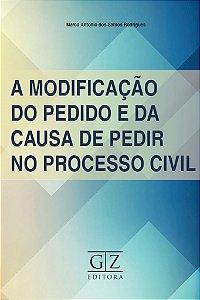 A Modificação Do Pedido E Da Causa De Pedir No Processo Civil