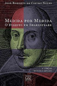 Medida por Medida - O Direito em Shakespeare - 3ª edição - Revisada e ampliada