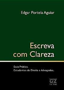 ESCREVA COM CLAREZA - GUIA PRÁTICO - ESTUDANTES DE DIREITO E ADVOGADOS