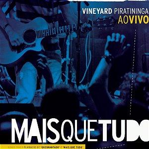 CD MAIS QUE TUDO - VINEYARD PIRATININGA
