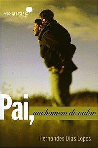 Livro PAI, um homem de valor - Hernandes Dias Lopes