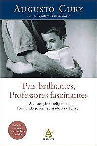 Livro Pais brilhantes, Professores fascinantes - Augusto Cury