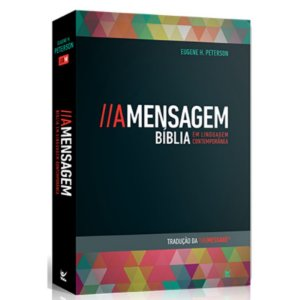 A Mensagem Bíblia em Linguagem Contemporânea - Eugene Peterson