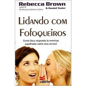 Livro Lidando com Fofoqueiros - Rebecca Brown