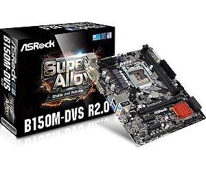 Placa Mãe ASrock B150M-DVS  R2.0 DDR4 LGA 1151