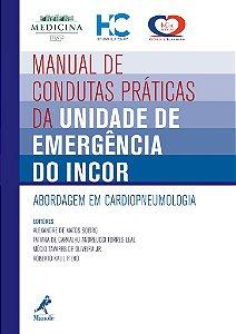 Manual de condutas práticas da unidade de emergência do InCor: Abordagem em cardiopneumologia