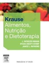 KRAUSE ALIMENTOS, NUTRIÇÃO E DIETOTERAPIA, 13ª EDIÇÃO