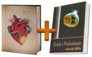 Combo: A Dracma Perdida + Eleição e Predestinação a Luz da Bíblia