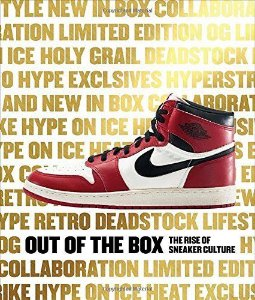 Out Of The Box - Livro The Rise Of Sneaker Culture