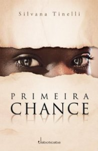 Livro Primeira Chance - Silvana Tinelli
