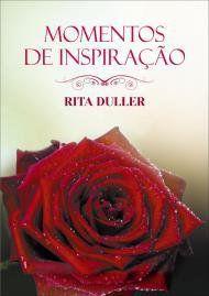 COLEÇÃO MOMENTOS DE INSPIRAÇÃO - RITA DULLER