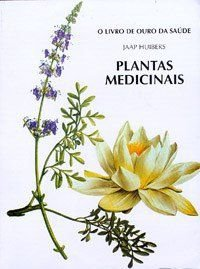 O Livro de Ouro da Saude - Plantas Medicinais