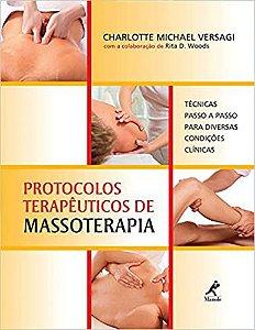 Protocolos terapêuticos de massoterapia: Técnicas passo a passo para diversas condições clínicas