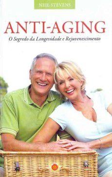Anti- Aging: O Segredo da Longevidade e Rejuvenescimento