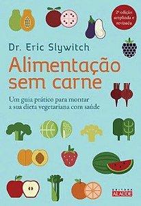Alimentação Sem Carne - 2ª Ed.