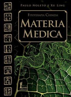 Matéria Médica - Paulo Noleto e Xu Ling
