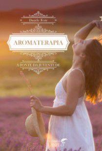 AROMATERAPIA, A FONTE DA JUVENTUDE