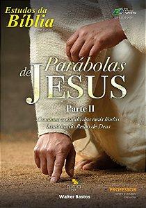 Estudo Bíblico - Parábolas de Jesus II - Professor