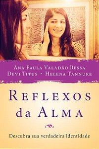 Reflexos da alma - Descubra sua verdadeira identidade