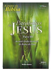 Estudo Bíblico - Parábolas de Jesus - Parte III - Aluno