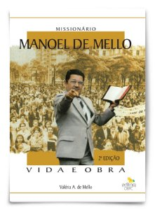 Promoção - Missionário Manoel de Mello - Vida e Obra