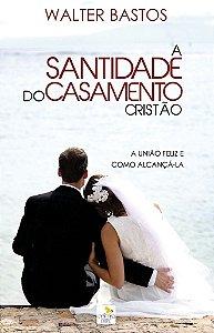 A Santidade no Casamento Cristão