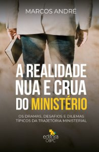 A Realidade Nua e Crua do Ministério