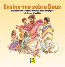 Ensina-me sobre Deus: explicando verdades bíblicas para crianças