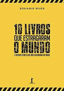 10 livros que estragaram o mundo