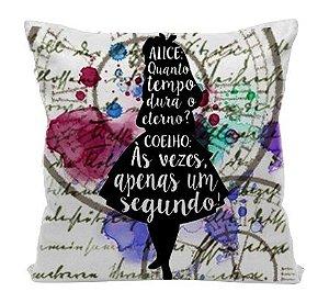 Almofada- Alice - Quanto tempo dura o eterno?