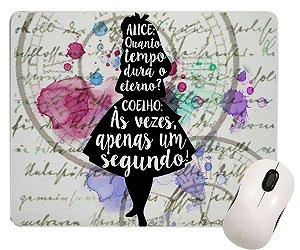 Mouse Pad - Alice - Quanto Tempo dura o Eterno?